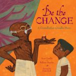 A Lesson Learned from Be The Change: A Grandfather Gandhi Story