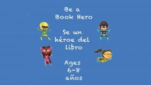 Ser un héroe de libro para niños de 6 a 8 años