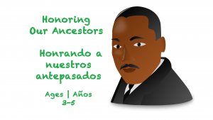 Weekly Themes 24 Honoring our Ancestors 3-5 years
