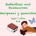 Weekly Theme Butterflies and Book worms Ages 3-5