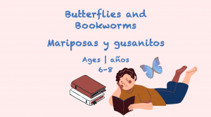 Weekly Theme Butterflies and Book worms Ages 6-8