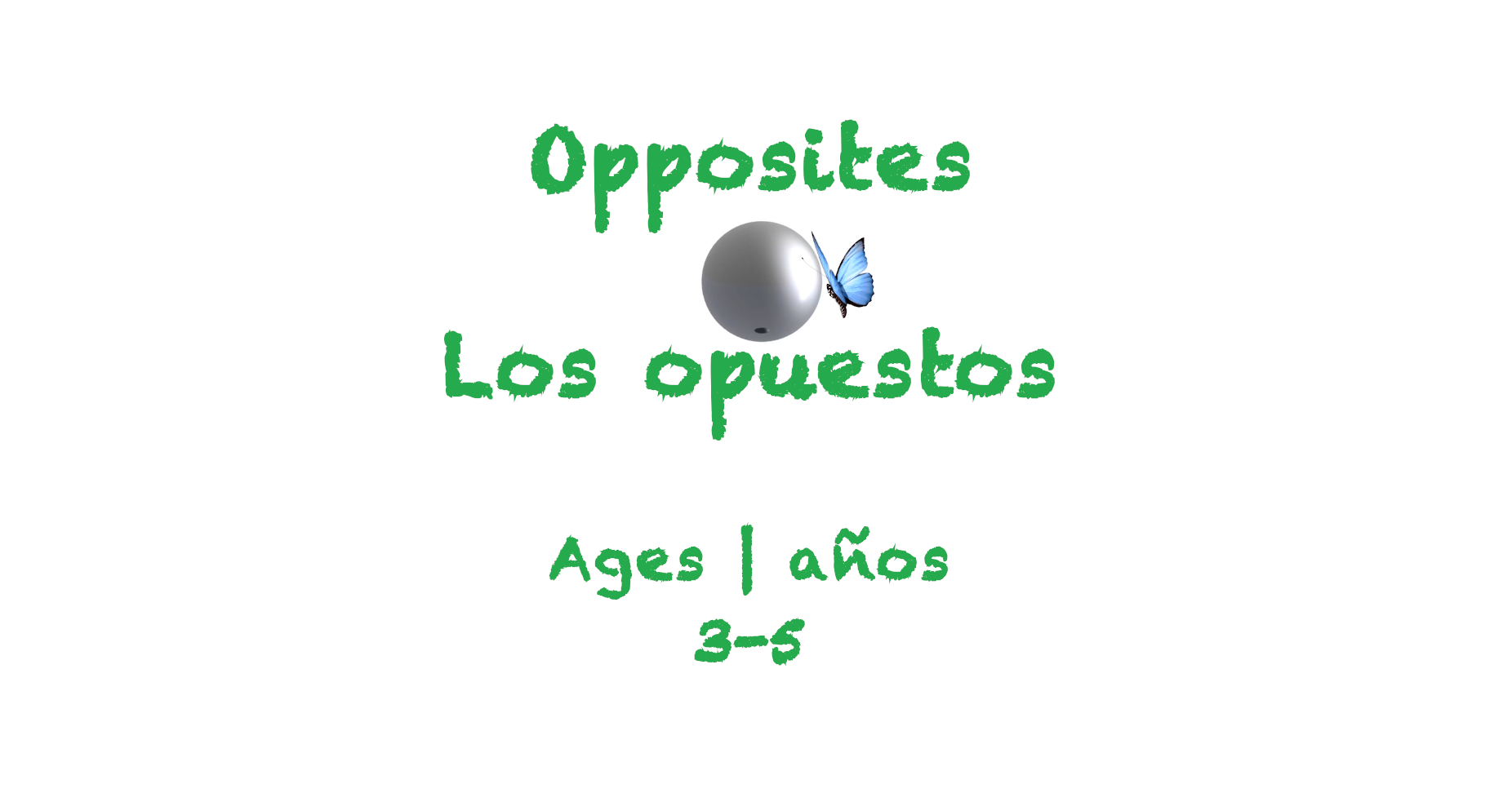 Week 40 Opposites Card Ages 6-8